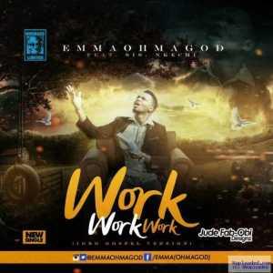 Emma OhMaGod - Work (Rihanna's Igbo Gospel Version) ft. Sis Nkechi